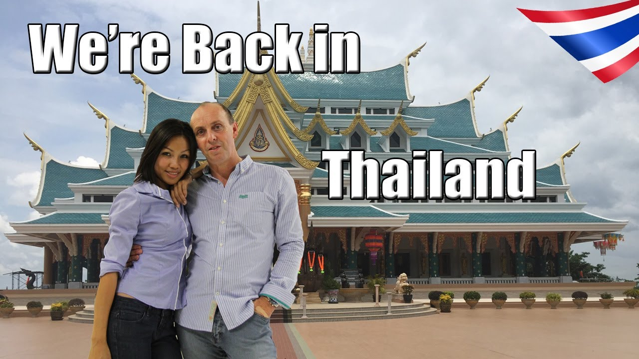We re Back In Thailand Living In Udon Thani Thailand